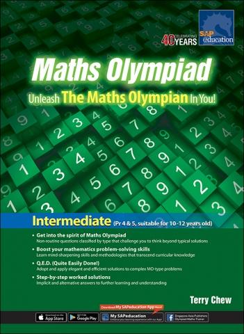 Maths Olympiad – Unleash The Maths Olympian In You! (Intermediate) --- by  Terry Chew